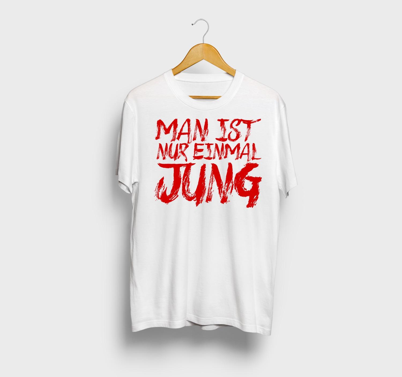 T-Shirt – Man Ist Nur Einmal Jung – Unisex